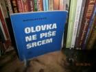 Olovka ne piše srcem - Miroslav Antić
