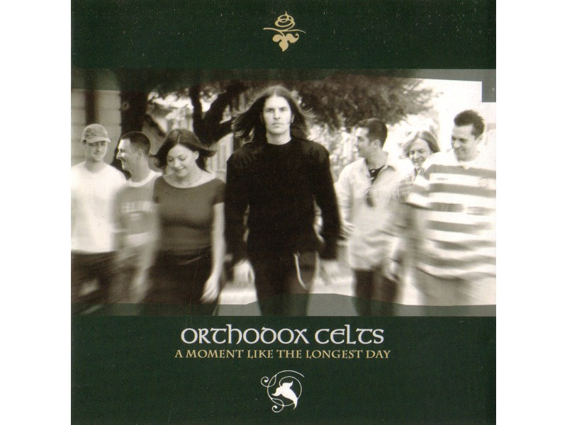 Orthodox Celts - A Moment Like The Longest Day