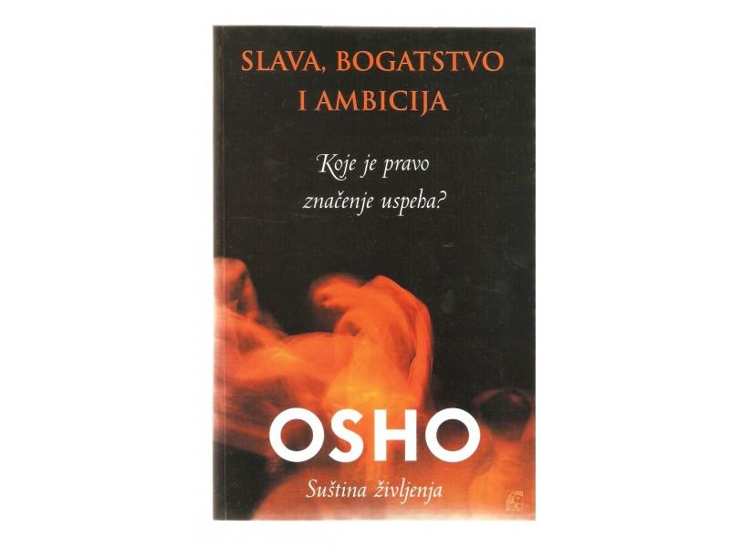 Osho - Slava, bogatstvo i ambicija (novo)