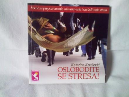 Oslobodite se stresa! - Katarina Knežević