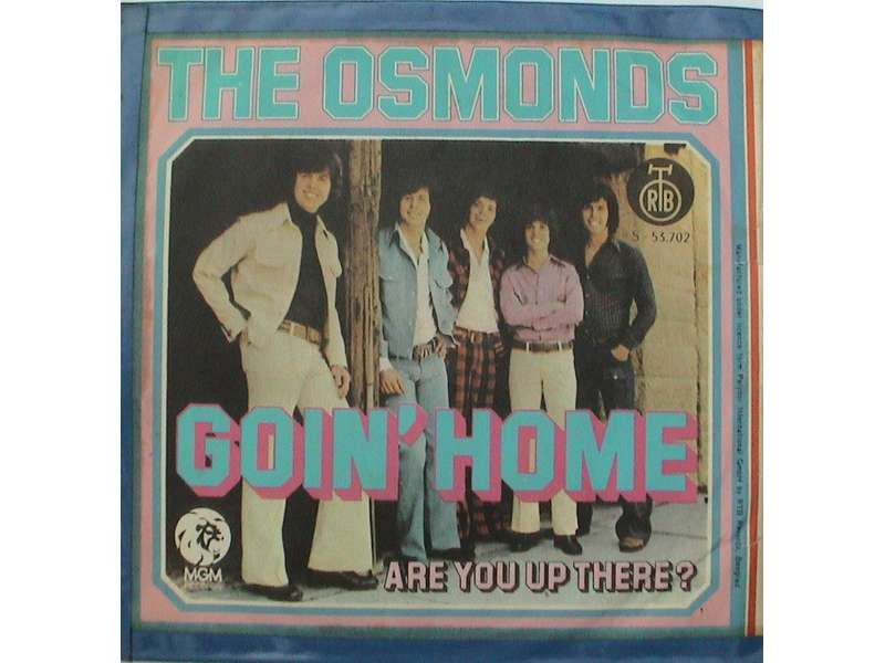 Osmonds, The - Goin` Home / Are You Up There?
