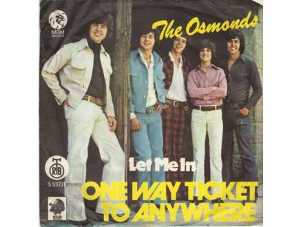 Osmonds, The - Let Me In / One Way Ticket To Anywhere