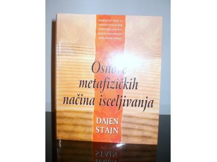 Osnove metafizičkih načina isceljivanja,D.Stajin,nova
