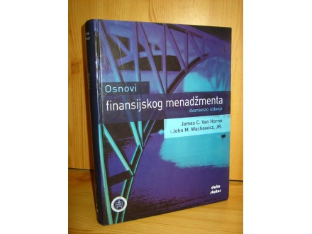 Osnovi finansijskog menadžmenta - Van Horne