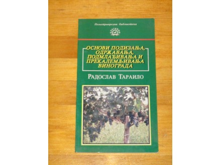 Osnovi podizanja vinograda - Radoslav Tarailo