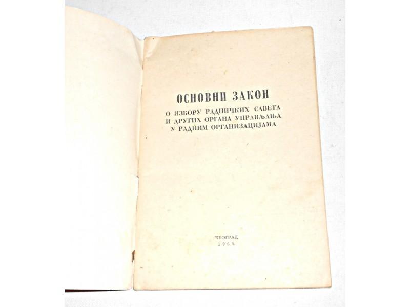 Osnovni zakon o izboru radničkih saveta ...1964