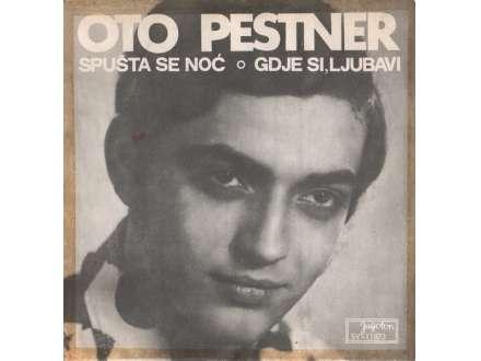 Oto Pestner - Spušta Se Noč / Gdje Si, Ljubavi