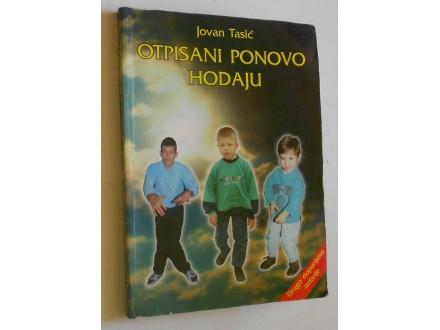 Otpisani ponovo hodaju  -  Jovan Tasić