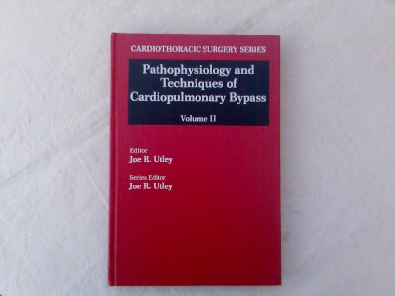 PATHOPHYSIOLOGY AND TECHNIQUES OF CARDIOPULMONARY BYPASS