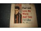 PAUL ANKA - Love me Warm and Tender