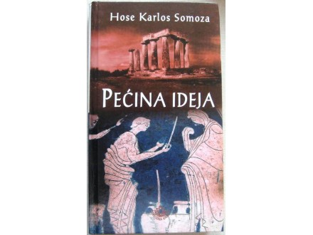 PEĆINA IDEJA - Hose Karlos Somoza