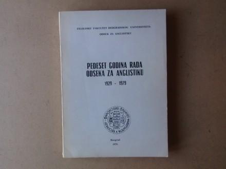 PEDESET GODINA RADA ODSEKA ZA ANGLISTIKU 1929 - 1979