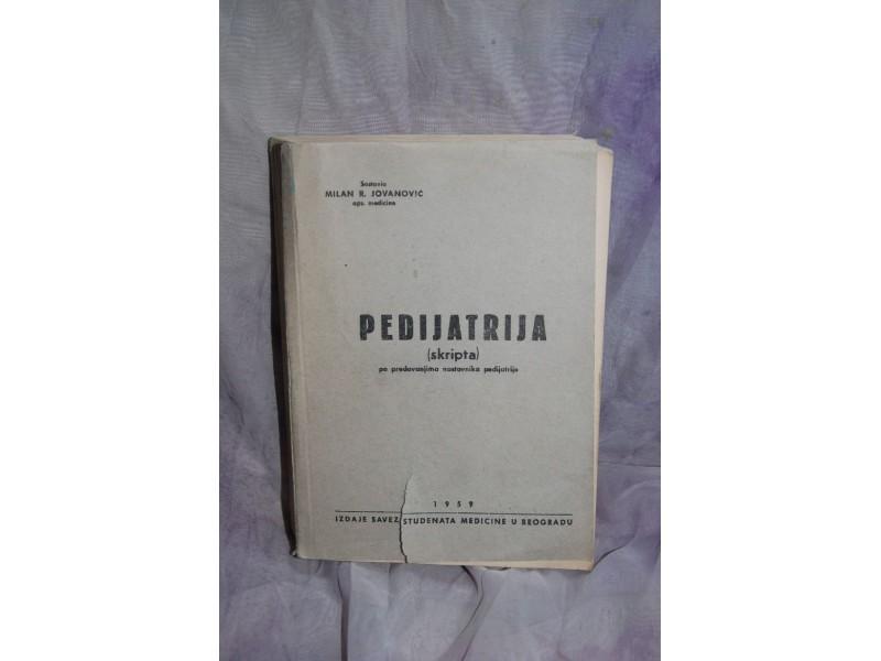 PEDIJATRIJA (SKRIPTA) MILAN R. JOVANOVIĆ  IZ 1959