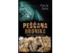 PEŠČANA HRONIKA - Pavle Zelić