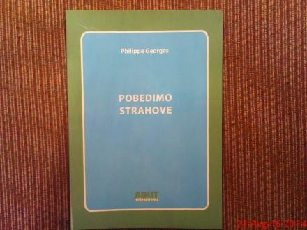 PHILIPPE  GEORGES  -  POBEDIMO  STRAHOVE