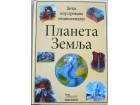 PLANETA ZEMLJA - Dečja ilustrovana enciklopedija
