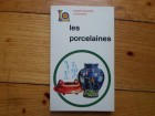 POCHE COULEURS - LES PORCELAINES NA FRANCUSKOM
