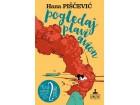 POGLEDAJ PLAVI AVION - Hana Piščević