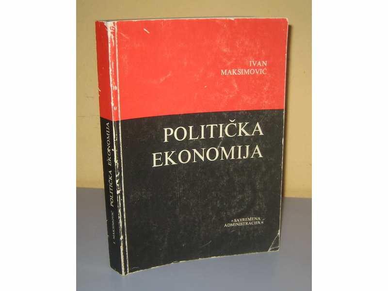 POLITIČKA EKONOMIJA  Ivan Maksimović