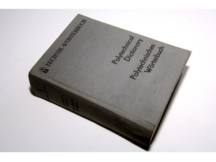 POLYTECHNICAL DICTIONARY/POLYTECHNISCHES WORTERBUCH