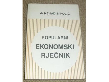 POPULARNI EKONOMSKI RJEČNIK -  Dr Nenad Nikolić