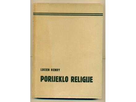 PORIJEKLO RELIGIJE Lucien Henry