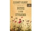 POTPIS U SVIM STVARIMA - Elizabet Gilbert