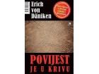POVJEST JE U KRIVU - Erich von Daniken