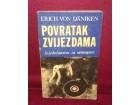 POVRATAK ZVIJEZDAMA - ERICH VON DANIKEN