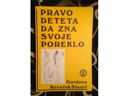 PRAVO DETETA DA ZNA SVOJE POREKLO Gordana K. Stanić
