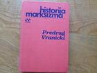 PREDRAG VRANICKI  -  HISTORIJA MARKSIZMA   KNJIGA  1
