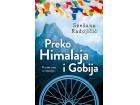 PREKO HIMALAJA I GOBIJA - Snežana Radojičić