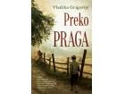 PREKO PRAGA - LATINICA - Vladika Grigorije