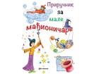 PRIRUČNIK ZA MALE MAĐIONIČARE - Grupa autora