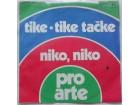 PRO  ARTE  -  TIKE - TIKE  TACKE