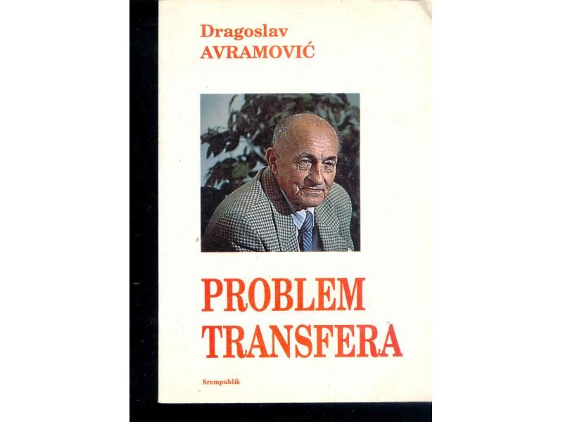 PROBLEM TRANSFERA - DRAGOSLAV AVRAMOVIC