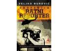 PROFESIJA RATNI REPORTER - Veljko Đurović