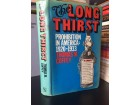 PROHIBITION IN AMERICA 1920-1933 The Long Thirst