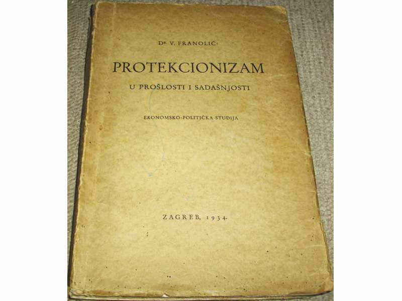 PROTEKCIONIZAM U PROŠLOSTI I SADAŠNJOSTI - V. Franolić