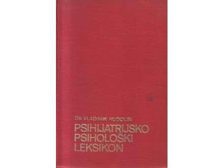 PSIHIJATRIJSKO PSIHOLOŠKI LEKSIKON-DR VLADIMIR HUDOLIN