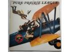 PURE PRAIRIE LEAGUE - JUST FLY (U.S.A. Press