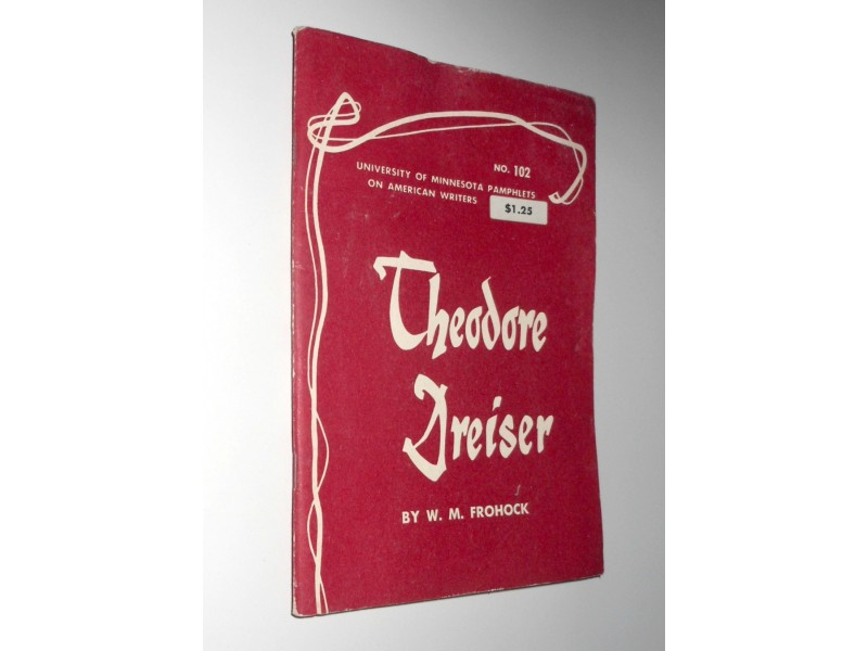 Pamphlets on American writers 102 - Theodore Dreiser