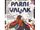 Parni Valjak - Parni Valjak,Šizofreni