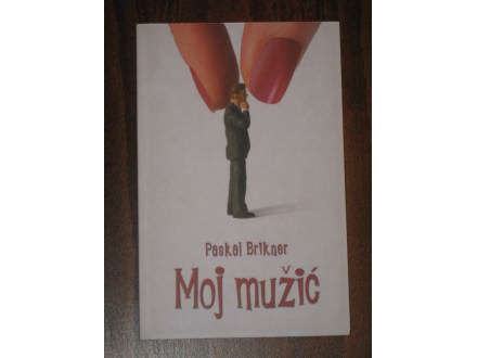Paskal Brikner - Moj mužić (novo)