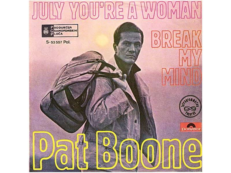Pat Boone - July You`re A Woman / Break My Mind