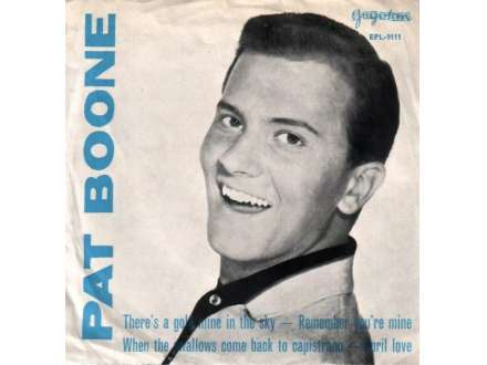 Pat Boone - There`s A Gold Mine In The Sky