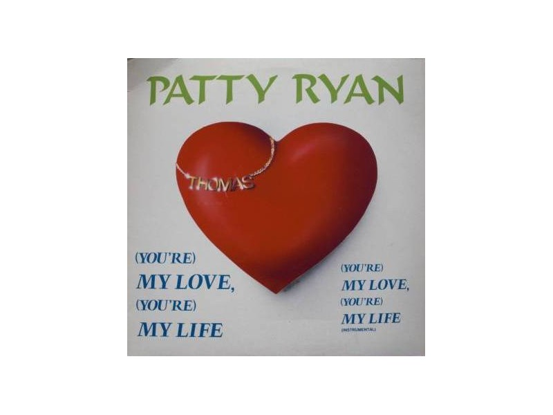 Patty Ryan - (You`re) My Love, (You`re) My Life