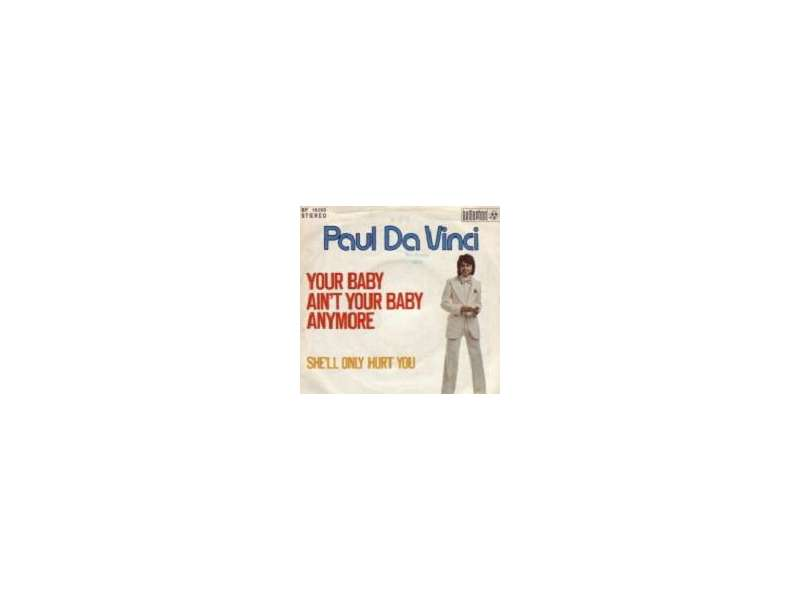 Paul Da Vinci - Your Baby Ain`t Your Baby Anymore