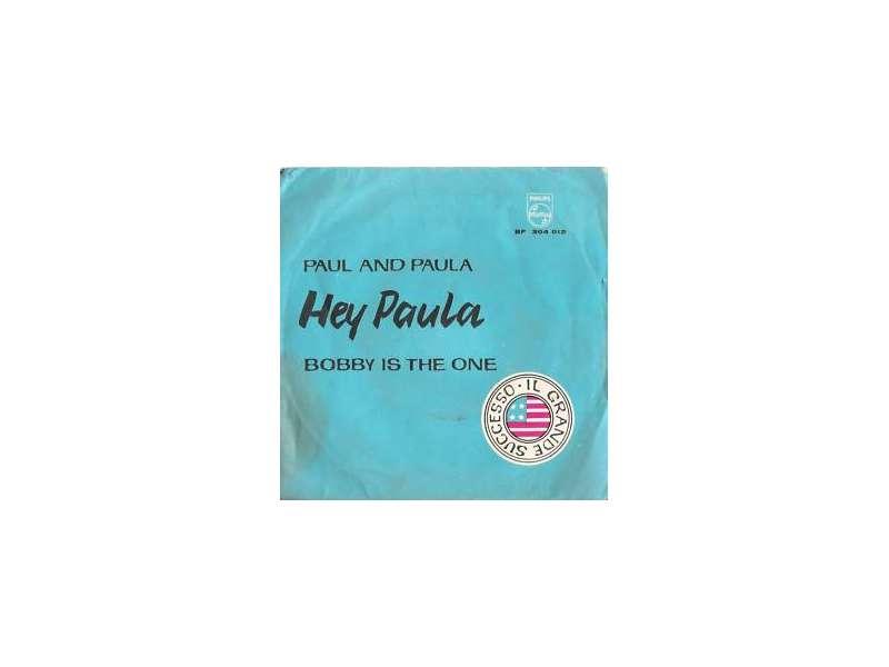 Paul & Paula - Hey Paula / Bobby Is The One