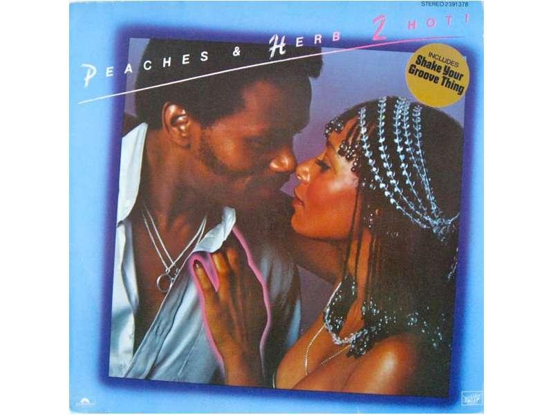 Peaches & Herb - 2 Hot!